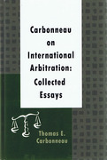 Cover of Carbonneau on International Arbitration: Collected Essays