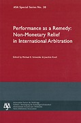 Cover of ASA No 30: Performance as a Remedy: Non-Monetary Relief in International Arbitration