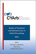 Cover of Czech (& Central European) Yearbook of Arbitration (3) : Borders of Procedural and Substantive Law in Arbitral Proceedings 2013
