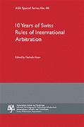 Cover of 10 Years of Swiss Rules of International Arbitration: ASA Special Series No. 44