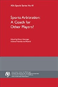 Cover of Sports Arbitration: A Coach for Other Players - ASA Special Series No. 41