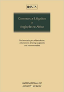 Cover of Commercial Litigation in Anglophone Africa: The Law Relating to Civil Jurisdiction, Enforcement of Foreign Judgments and Interim Remedies