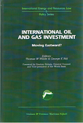 Cover of International Oil and Gas Investment: Movin Eastward?