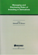 Cover of Managing and Disclosing Risks of Investing in Derivatives