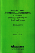 Cover of International Commercial Agreements: A Primer on Drafting, Negotiating and Resolving Disputes