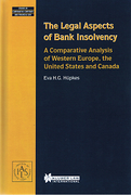 Cover of The Legal Aspects of Bank Insolvency: A Comparative Analysis of Western Europe, The United States and Canada