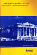 Cover of Thinking About the Elgin Marbles: Critical Essays on Cultural Property, Art and Law