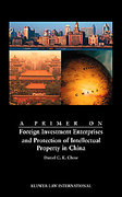 Cover of A Primer on Foreign Investment Enterprises and Protection of Intellectual Property in China