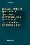 Cover of The Legal Status of Sportsmen and Sportswomen Under International, European and Belgian National and Regional Law