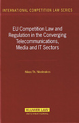 Cover of EU Competition Law and Regulation in the Converging Telecommunications, Media and IT Sectors