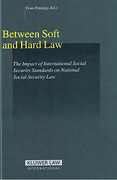 Cover of Between Soft and Hard Law: The Impact of International Social Security Standards on National Social Security Law