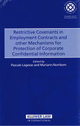 Cover of Restrictive Covenants in Employment Contracts and Other Mechanisms for Protection of Corporate Confidential Information