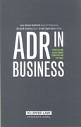 Cover of ADR in Business: Practice and Issues Across Countries and Cultures Volume I