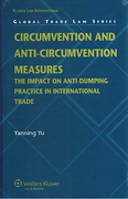Cover of Circumvention and Anti-Circumvention Measures: The Impact on Anti-Dumping Practice in International Trade