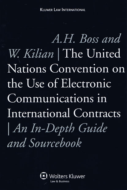 The UN Convention On Use Of Electronic Communications In International Contracts An Depth Guide And Sourcebook