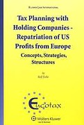 Cover of Tax Planning with Holding Companies: Repatriation of U.S. Profits from Europe: Concepts, Strategies, Structures