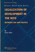 Cover of Legalization of Development in the WTO: Between Law and Politics