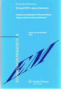 Cover of EU and WTO Law on Services: Limits to the realization of General Interest policies within the services markets