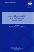 Cover of Aircraft Repossession and Enforcement: Practical Aspects Volume 1