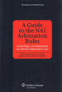 Cover of A Guide to the NAI Arbitration Rules: Including a Commentary on Dutch Arbitration Law