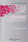 Cover of Force Majeure and Hardship Under General Contract Principles