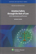 Cover of Aviation Safety through the Rule of Law: ICAO's Mechanisms and Practices