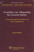 Cover of Competition Law: Safeguarding the Consumer Interest. A Comparative Analysis of US Antitrust Law and EC Competition Law