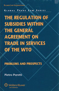 Cover of The Regulation of Subsidies within the WTO's General Agreement on Trade in Services: Problems and Prospects