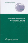 Cover of Independent Power Projects in Developing Countries: Legal Investment Protection and Consequences for Development