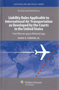 Cover of The Liability Rules Applicable to International Air Transportation as Developed by the Courts in the United States: From Warsaw 1929 to Montreal 1999