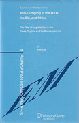 Cover of Anti-dumping in the WTO, the EU and China: The Rise of Legalization in the Trade Regime and its Consequences