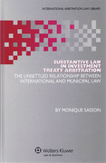 Cover of Substantive Law in Investment Treaty Arbitration: The Unsettled Relationship Between International Law and Municipal Law