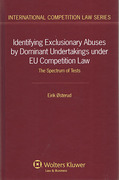 Cover of Identifying Exclusionary Abuses by Dominant Undertakings under EU Competition Law: the Spectrum of Tests