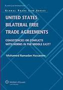Cover of United States Bilateral Free Trade Agreements: Consistencies or Conflicts with Norms in the Middle East?