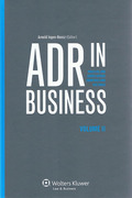 Cover of ADR in Business: Practice and Issues Across Countries and Cultures Volume II