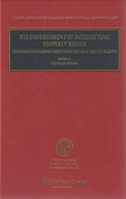 Cover of The Enforcement of Intellectual Property Rights: Comparative Perspectives from the Asia-Pacific Region