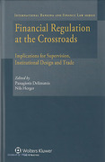 Cover of Financial Regulation at the Crossroads: Implications for Supervision, Institutional Design and Trade