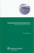 Cover of International Energy Investment Law: Stability Through Contractual Clauses