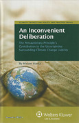 Cover of An Inconvenient Deliberation: The Precautionary Principle's Contribution to the Uncertainties Surrounding Climate Change Liabllity