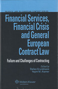 Cover of Financial Services, Financial Crisis and General European Contract Law - Failure and Challenges of Contracting