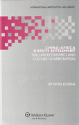 Cover of China-Africa Dispute Settlement: The Law, Economics and Culture of Arbitration