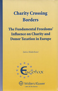 Cover of Charity Crossing Borders: The Fundamental Freedoms' Influence on Charity and Donor Taxation in Europe