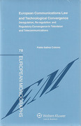 Cover of European Communications Law and Technological Convergence: Deregulation, Re-regulation and Regulatory Convergence in Television and Telecommunications