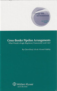 Cover of Cross-Border Pipeline Arrangements: What would a Single Regulatory Framework look like?