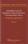 Cover of Competition Law and Regulation of the EU Electronic Communications Sector: A Comparative Legal Approach