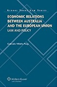 Cover of Economic Relations Between the Australia and European Union: Law and Policy