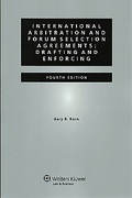 Cover of International Arbitration and Forum Selection Agreements: Planning, Drafting and Enforcing