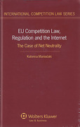 Cover of EU Competition Law, Regulation and the Internet: The Case of Net Neutrality