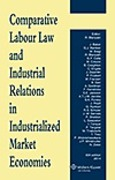 Cover of Comparative Labour Law and Industrial Relations in Industrialized Market Economies