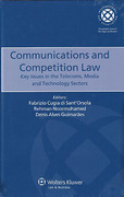 Cover of Communications and Competition Law: Key Issues in the Telecoms, Media and Technology Sectors
